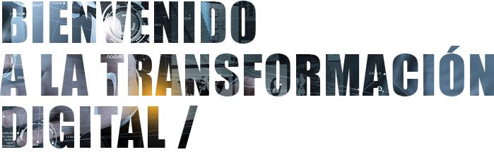BIENVENIDO A LA TRANSFORMACION DIGITAL - CIST EVOLUTION
